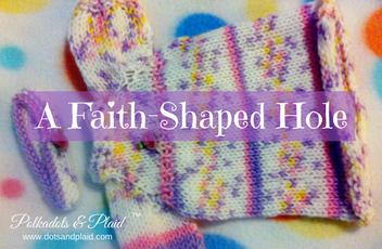 A Faith-Shaped Hole in My Heart
